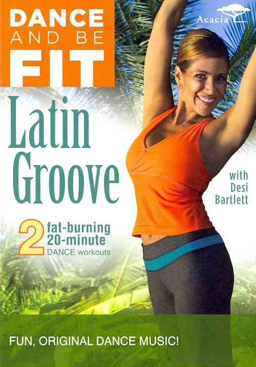 DANCE AND BE FIT:LATIN GROOVE BY BARTLETT,DESIREE (DVD)
