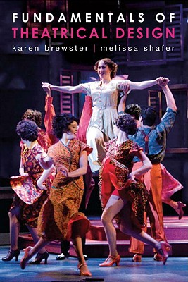 Fundamentals of Theatrical Design By Brewster, Karen/ Shafer, Melissa
